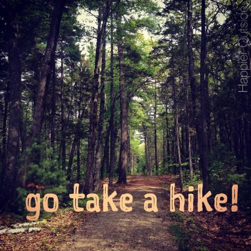 Go take a hike!